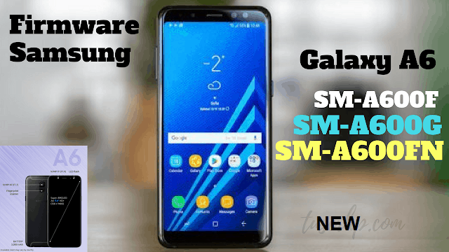 Samsung Galaxy A6 (2018) Full ROOM/Firmware Download (G600F, G600FN